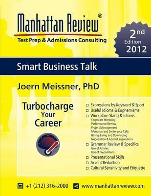 Manhattan Review Smart Business Talk [2nd Edition] (Paperback, 2nd): Joern Meissner, Manhattan Review