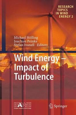 Wind Energy - Impact of Turbulence (Paperback, Softcover reprint of the original 1st ed. 2014): Joachim Peinke, Stefan Ivanell