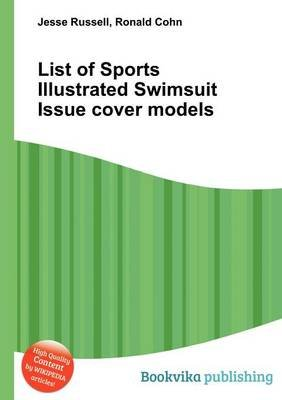 List of Sports Illustrated Swimsuit Issue Cover Models (Paperback): Jesse Russell, Ronald Cohn