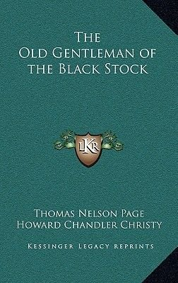 The Old Gentleman of the Black Stock (Hardcover): Thomas Nelson Page