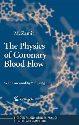 The Physics of Coronary Blood Flow (Electronic book text): M Zamir