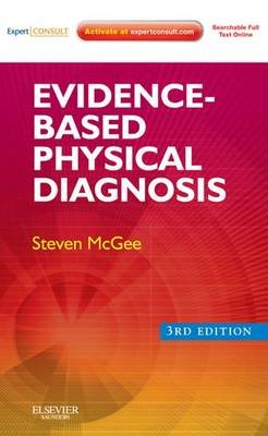 Evidence-Based Physical Diagnosis E-Book (Electronic book text, 3rd ed.): Steven McGee