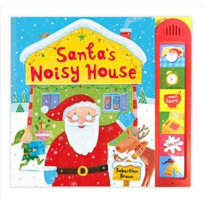 Santa's Noisy House (Hardcover, Illustrated edition): Sebastien Braun