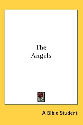 The Angels (Paperback): A Bible Student