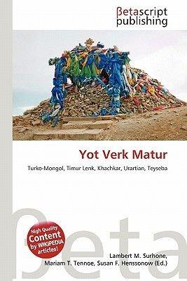 Yot Verk Matur (Paperback): Lambert M. Surhone, Mariam T. Tennoe, Susan F. Henssonow