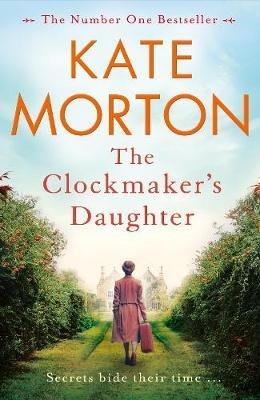 The Clockmaker's Daughter (Paperback): Kate Morton
