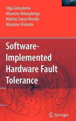 Software-Implemented Hardware Fault Tolerance (Electronic book text): O. Goloubeva, M. Rebaudengo, M Violante