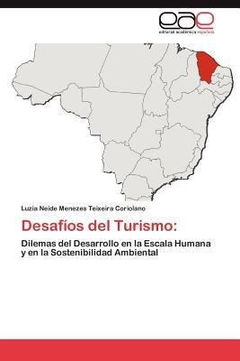 Desafios del Turismo (Spanish, Paperback): Luzia Neide Menezes Teixeira Coriolano