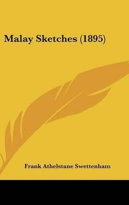 Malay Sketches (1895) (Hardcover): Frank Athelstane Swettenham