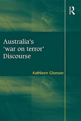 Australia's 'war on terror' Discourse (Electronic book text): Kathleen Gleeson