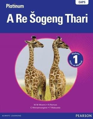Platinum a Re Sogeng Thari: Gr 1: Learner's Book (Sotho, Northern, Paperback):