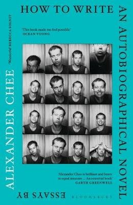 How to Write an Autobiographical Novel (Paperback): Alexander Chee