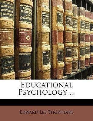 Educational Psychology ... (Paperback): E.L. Thorndike