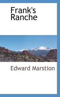Frank's Ranche (Electronic book text): Edward Marstion