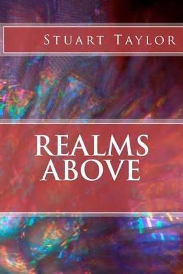 Realms Above (Paperback): Stuart Taylor