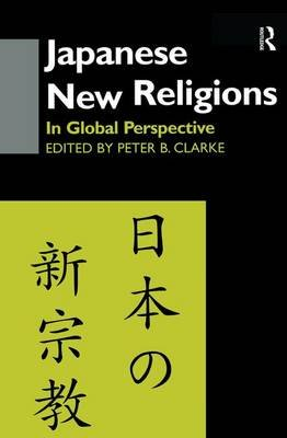 Japanese New Religions in Global Perspective (Paperback): Peter B. Clarke