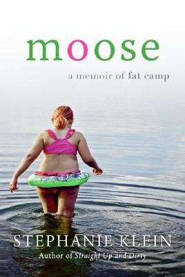 Moose - A Memoir of Fat Camp (Electronic book text): Stephanie R. Klein