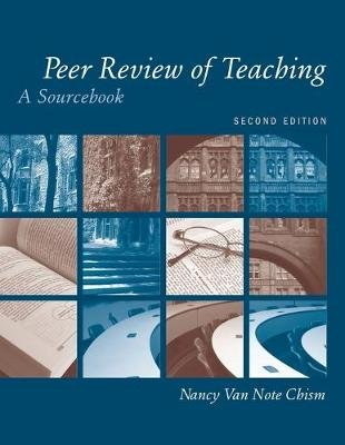 Peer Review of Teaching - A Sourcebook (Paperback, 2nd Edition): Nancy Van Note Chism, Grady W Chism