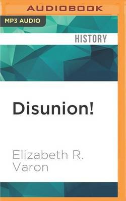 Disunion! - The Coming of the American Civil War, 1789 1859 (MP3 format, CD): Elizabeth R. Varon