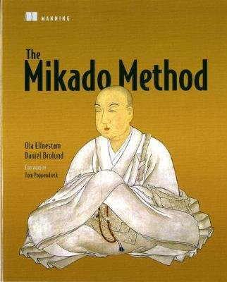 The Mikado Method (Paperback): Ola Ellnestam, Daniel Brolund