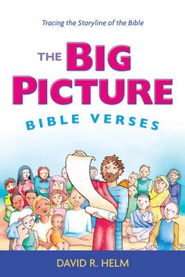 The Big Picture Bible Verses - Tracing the Storyline of the Bible (Pamphlet): David R Helm