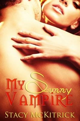 My Sunny Vampire (Electronic book text): Stacy McKitrick
