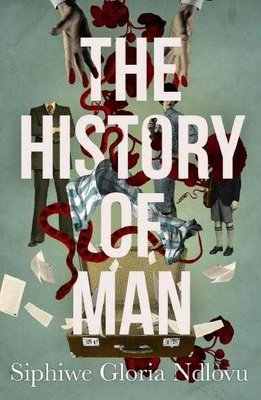 The History Of Man (Paperback): Siphiwe Gloria Ndlovu