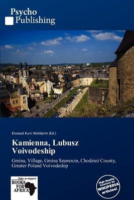 Kamienna, Lubusz Voivodeship (Paperback): Elwood Kuni Waldorm