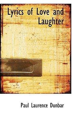 Lyrics of Love and Laughter (Paperback): Paul Laurence Dunbar
