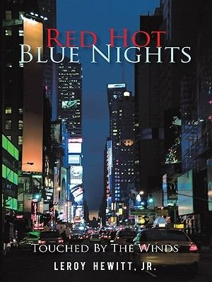 Red Hot Blue Nights - Touched by the Winds (Electronic book text): Leroy, Jr. Hewitt