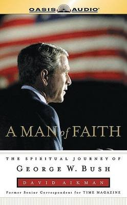 Man of Faith - The Spiritual Journey of George W. Bush (Standard format, CD): David Aikman