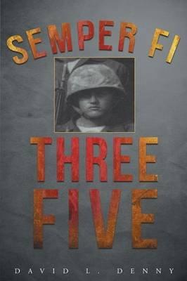 Semper Fi Three Five (Paperback): David L Denny