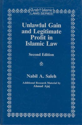 Unlawful Gain and Legitimate Profit in Islamic Law - Riba, Gharar and Islamic Banking (Hardcover, 2nd Revised edition): Nabil...