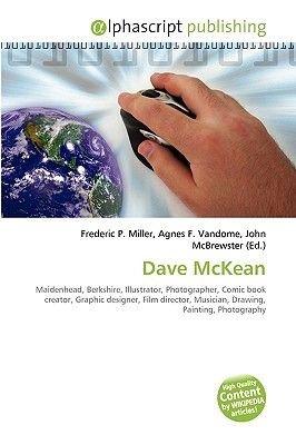 Dave McKean (Paperback): Frederic P. Miller, Agnes F. Vandome, John McBrewster