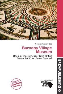 Burnaby Village Museum (Paperback): Germain Adriaan