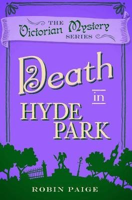 Death at Hyde Park (Paperback): Robin Paige