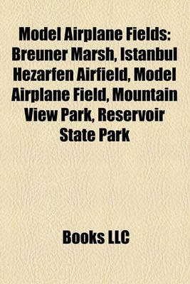 Model Airplane Fields - Breuner Marsh, Istanbul Hezarfen Airfield, Model Airplane Field, Mountain View Park, Reservoir State...