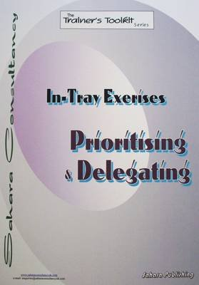 Prioritising and Delegating, In Tray Exercise (Novelty book): Sandy Leong