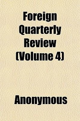 Foreign Quarterly Review (Volume 4) (Paperback): Anonymous