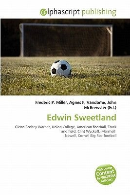 Edwin Sweetland (Paperback): Frederic P. Miller, Agnes F. Vandome, John McBrewster