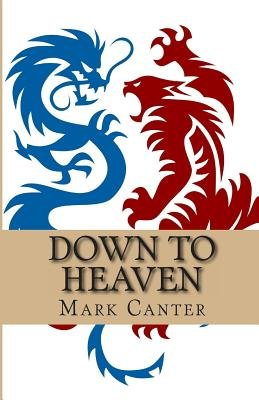 Down to Heaven (Paperback): Mark Canter
