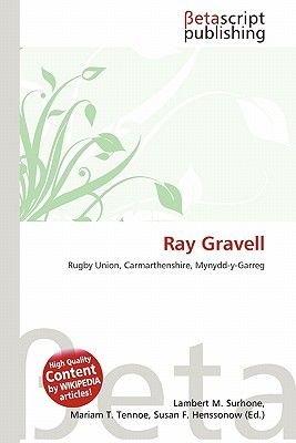 Ray Gravell (Paperback): Lambert M. Surhone, Mariam T. Tennoe, Susan F. Henssonow