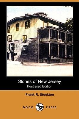 Stories of New Jersey (Illustrated Edition) (Dodo Press) (Paperback): Frank R Stockton