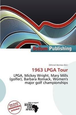 1963 LPGA Tour (Paperback): Othniel Hermes