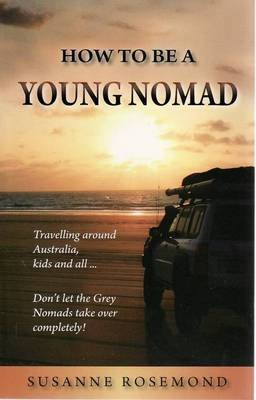 How to be a Young Nomad (Paperback): Susanne Rosemond