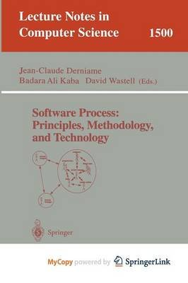Software Process - Principles, Methodology, and Technology (Paperback): Jean-Claude Derniame, Badara A. Kaba, David Wastell