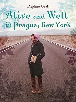 Alive and Well in Prague, New York (Electronic book text): Daphne Grab