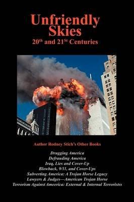 Unfriendly Skies - 20th & 21st Centuries (Paperback): Rodney Stich
