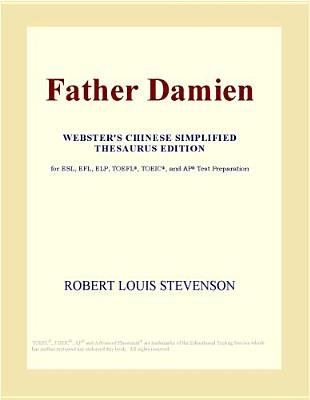 Father Damien (Webster's Chinese Simplified Thesaurus Edition) (Electronic book text): Inc. Icon Group International