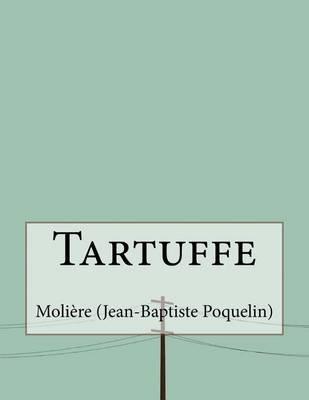 Tartuffe (Paperback): Moliere (Jean-Baptiste Poquelin)